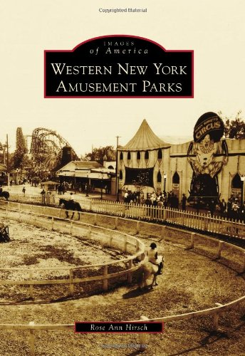 9780738574561: Western New York Amusement Parks (Images of America Series)
