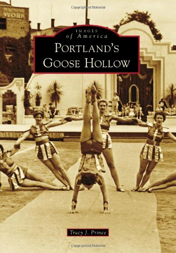 Portland's Goose Hollow (Images of America: Oregon): Prince, Tracy J.