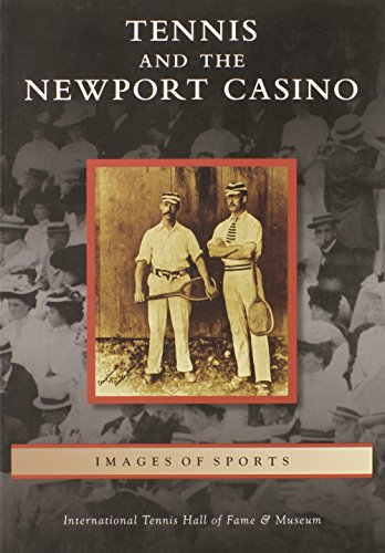 9780738574820: Tennis and the Newport Casino (Images of Sports)