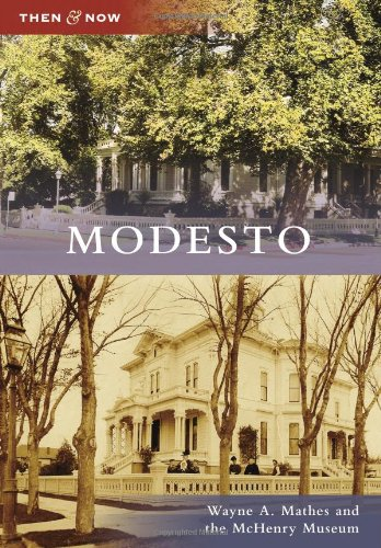 Modesto (Then and Now): Wayne A. Mathes