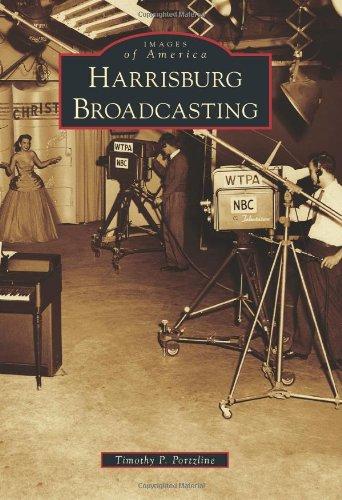 9780738575070: Harrisburg Broadcasting (Images of America)