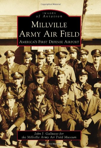 9780738575193: Millville Army Air Field: America's First Defense Airport (Images of Aviation)