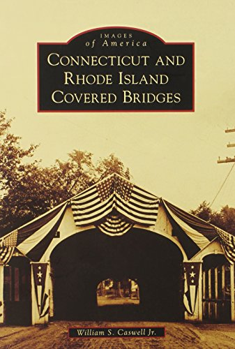 9780738575407: Connecticut and Rhode Island Covered Bridges (Images of America)