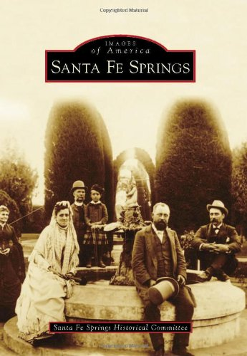 9780738575766: Santa Fe Springs (Images of America)