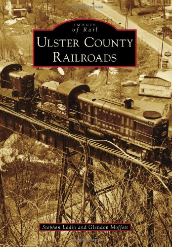 9780738575940: Ulster County Railroads (Images of Rail)