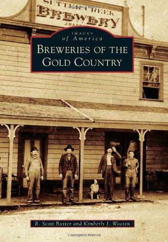 9780738576213: Breweries of the Gold Country (Images of America)