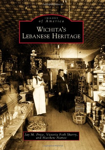 9780738577173: Wichita's Lebanese Heritage (Images of America)