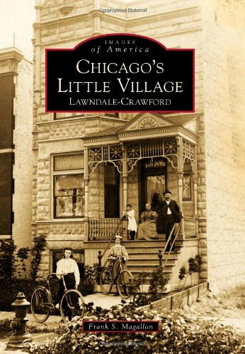 9780738577371: Chicago's Little Village: Lawndale-Crawford (Images of America)