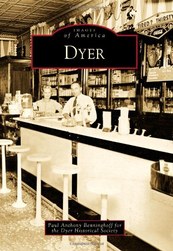 Dyer (Images of America): Paul Anthony Benninghoff