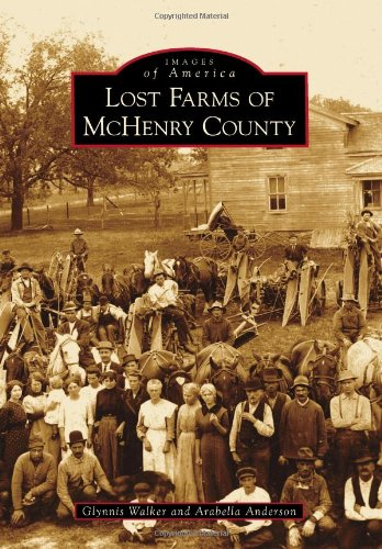 9780738577982: Lost Farms of McHenry County (Images of America)