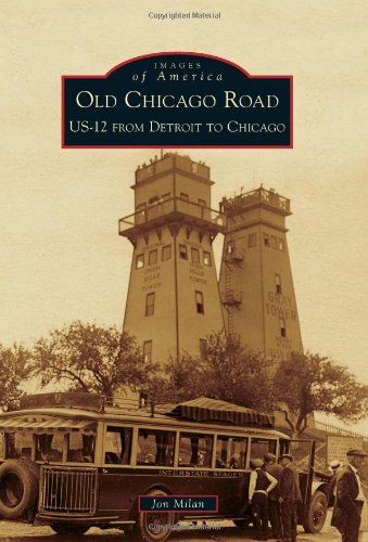 9780738578101: Old Chicago Road: US-12 from Detroit to Chicago (Images of America)