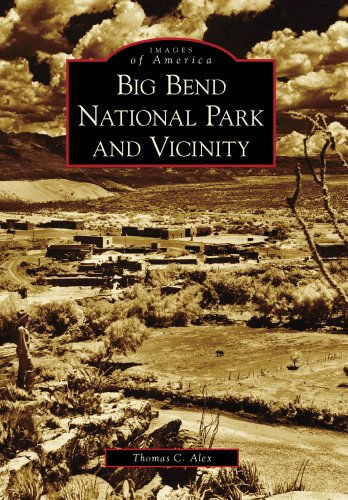 9780738578538: Big Bend National Park and Vicinity (Images of America)