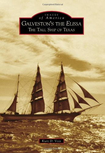 9780738578552: Galveston's the Elissa: The Tall Ship of Texas (Images of America)