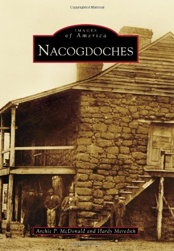 9780738578613: Nacogdoches (Images of America)