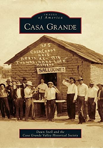 9780738579535: Casa Grande (Images of America)