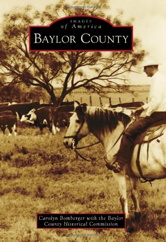 9780738579665: Baylor County (Images of America)