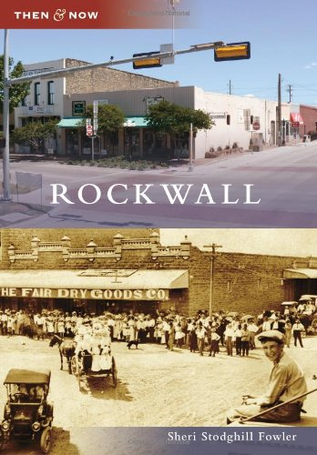 Rockwall (Then and Now): Stodghill Fowler, Sheri