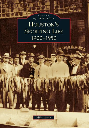 Houston's Sporting Life (Signed Or Inscribed By Mike Vance) 1900-1950: Vance, Mike