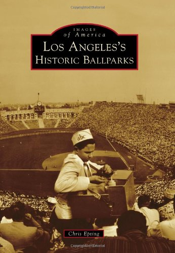 9780738580326: Los Angeles's Historic Ballparks (Images of America)