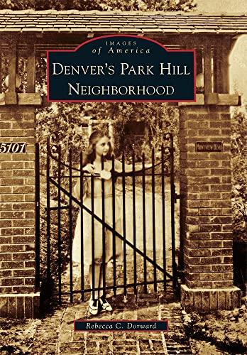 9780738580449: Denver's Park Hill Neighborhood (Images of America)