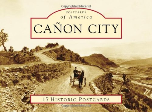 Cañon City (Postcards of America): Anne C. Vinnola