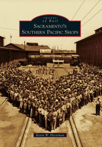 9780738580524: Sacramento's Southern Pacific Shops (Images of Rail)