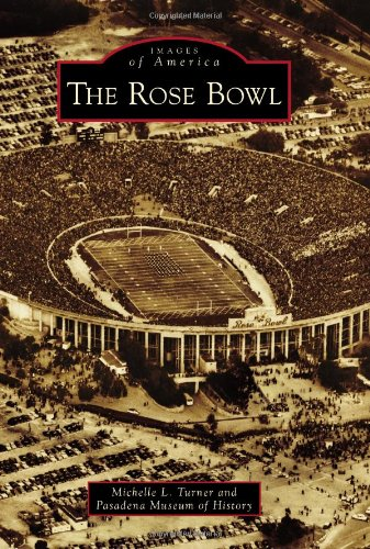 The Rose Bowl (Images of America): Michelle L. Turner