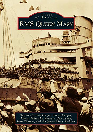 9780738580678: RMS Queen Mary (Images of America (Arcadia Publishing))