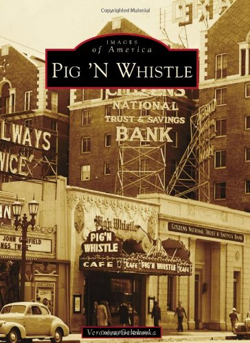 9780738581415: Pig 'N Whistle (Images of America)