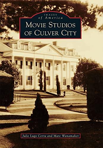 Movie Studios of Culver City (Paperback): Julie Lugo Cerra, Marc Wanamaker