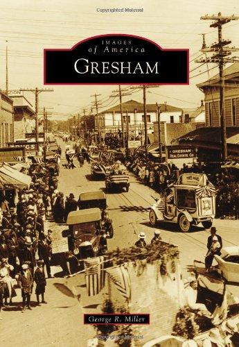 Gresham (Images of America Series): Miller, George R.