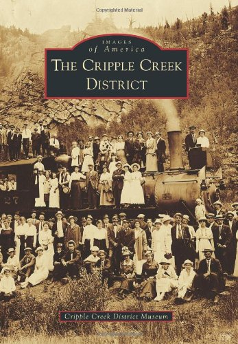 9780738582146: The Cripple Creek District (Images of America)