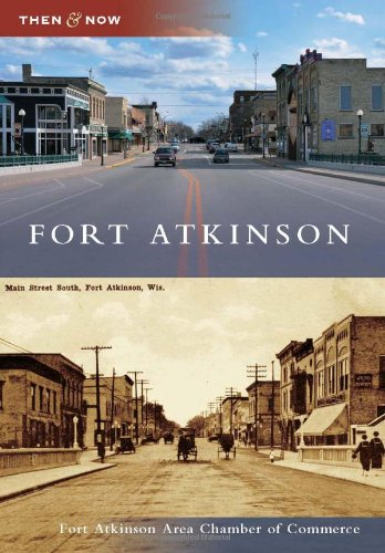 9780738582740: Fort Atkinson (Then and Now)