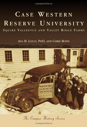 9780738582757: Case Western Reserve University:: Squire Valleevue and Valley Ridge Farms (Campus History)