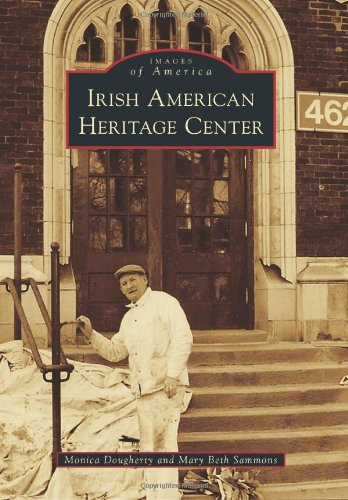 Irish American Heritage Center (Images of America): Monica Dougherty