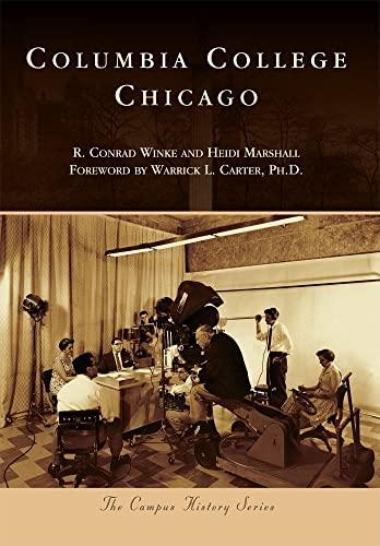 9780738583495: Columbia College Chicago (Campus History)