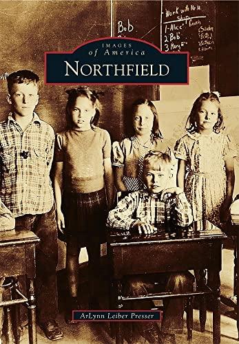 Northfield (Images of America): ArLynn Leiber Presser