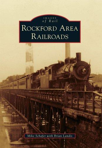 9780738583907: Rockford Area Railroads (Images of Rail)