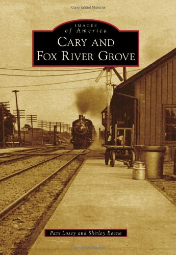 Cary & Fox River Grove (Images of America): Pamela Losey, Shirley Beene
