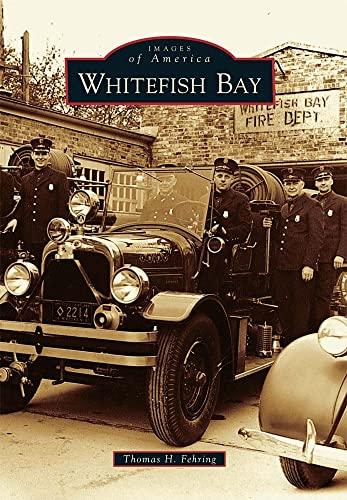 Whitefish Bay (Images of America): Thomas H. Fehring