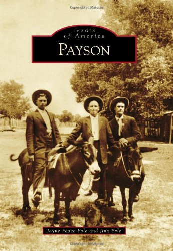 9780738584577: Payson (Images of America)