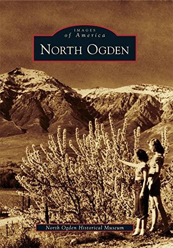 9780738584607: North Ogden (Images of America)