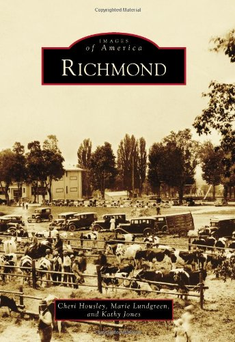 Richmond (Images of America) (0738584789) by Cheri Housley; Marie Lundgreen; Kathy Jones