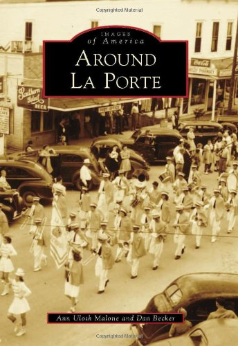 9780738584904: Around La Porte (Images of America)
