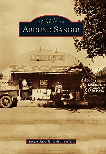 9780738585055: Around Sanger (Images of America)