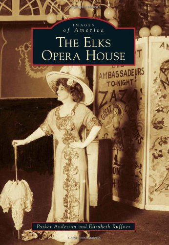 9780738585420: The Elks Opera House (Images of America)