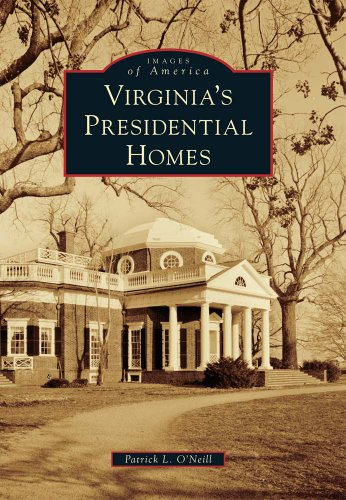 9780738586083: Virginia's Presidential Homes (Images of America)