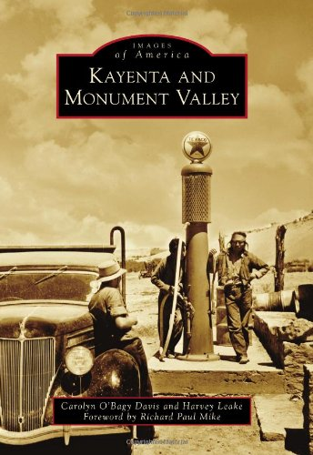 Kayenta and Monument Valley (Images of America) (0738586307) by Carolyn O'Bagy Davis; Harvey Leake