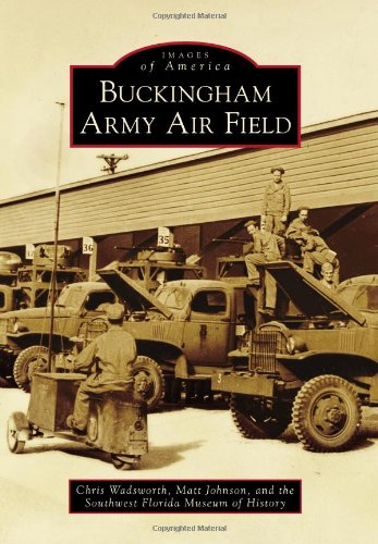 9780738586762: Buckingham Army Air Field (Images of America)