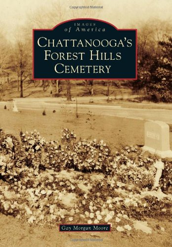 Chattanooga's Forest Hills Cemetery: Moore, Gay Morgan